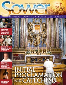 Initial Proclamation & Catechesis-Oct 2013 issue of The Sower