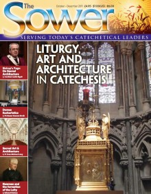 Liturgy Art & Architecture in Catechesis-Oct 2011 issue of The Sower
