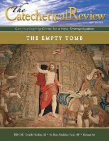 Cover of the April-June 2018 issue of the Catechetical Review on The Empty Tomb